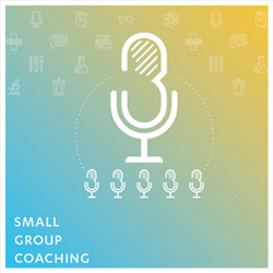 Small Group Coaching Sessions
