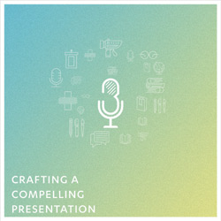 Crafting a Compelling Presentation