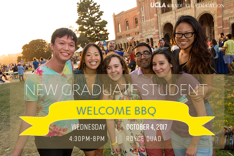 Welcome New Graduate Students | October 4, 2017, 4:30-8:00 p.m. | Royce Quad