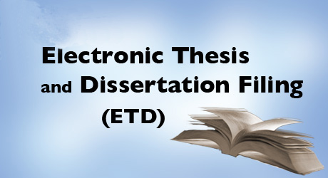 Ready to File? File Your Thesis or Dissertation Online.