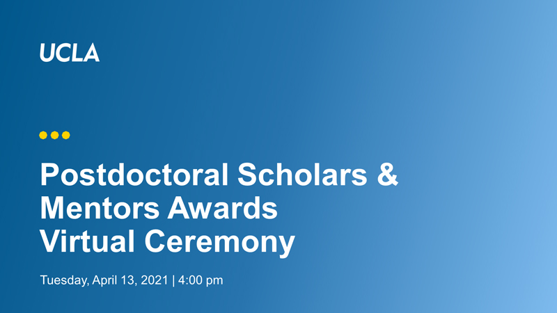 Postdoctoral Scholars & Mentors Awards Virtual Ceremony